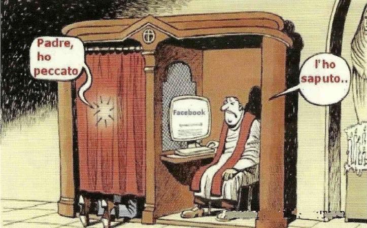 In un confessionale un uomo dice: padre ho peccato. Il prete con il portatile e facebook aperto risponde: l'ho saputo!